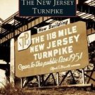 Images of America: The New Jersey Turnpike by Michael Lapolla and Thomas A....