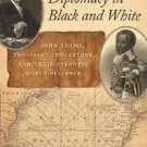 Race in the Atlantic World, 1700-1900: Diplomacy in Black and White : John...