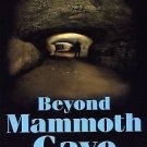 Beyond Mammoth Cave : A Tale of Obsession in the World's Longest Cave by...