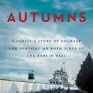Forty Autumns : A Family's Story of Courage and Survival on Both Sides of the...