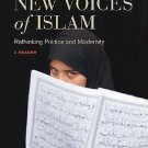 The New Voices of Islam : Rethinking Politics and Modernity - A Reader by...
