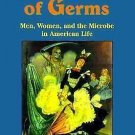 The Gospel of Germs : Men, Women, and the Microbe in American Life by Nancy...