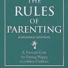Richard Templar's Rules Ser.: The Rules of Parenting : A Personal Code for...