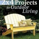 2 X 4 Projects for Outdoor Living by Stevie Henderson and Mark Baldwin (2001,...