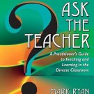 Ask the Teacher : A Practitioner's Guide to Teaching and Learning in the...