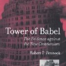 Tower of Babel : The Evidence Against the New Creationism by Robert T....