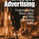 Marketing for a New Century: Effective Advertising : Understanding When, How,...