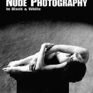 Creative Techniques for Nude Photography in Black and White by Christopher...