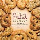 The Pretzel Cookbook : A New Twist on Everyone's Favorite Snack by Priscilla…