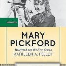 Lives of American Women: Mary Pickford : Hollywood and the New Woman by...