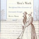 Women's Work, Men's Work : The Informal Slave Economies of Lowcountry Georgia...