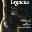Utopian Legacies : A History of Conquest and Oppression in the Western World...