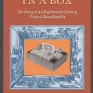 The World in a Box : The Story of an Eighteenth-Century Picture Encyclopedia...