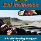 Travels with the Evil Inclination : A Rabble-Rousing Renegade Rabbi's Story...