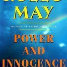 Power and Innocence : A Search for the Sources of Violence by Rollo May...