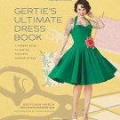 Gertie's Ultimate Dress Book : A Modern Guide to Sewing Fabulous Vintage...