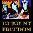 To 'Joy My Freedom : Southern Black Women's Lives and Labors after the Civil...
