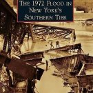 Images of America: The 1972 Flood in New York's Southern Tier by Kirk W....
