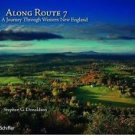 Along Route 7 : A Western New England Journey by Donaldson Donaldson and...