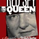 Red Spy Queen : A Biography of Elizabeth Bentley by Kathryn S. Olmsted (2002,...