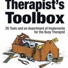 The Therapist's Toolbox : 26 Tools and an Assortment of Implements for the...