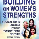 Building on Women's Strengths : A Social Work Agenda for the Twenty-First...