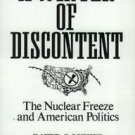 A Winter of Discontent : The Nuclear Freeze and American Politics by David S....