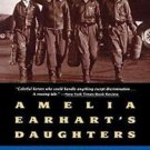 Amelia Earhart's Daughters : The Wild and Glorious Story of American Women...