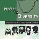 Profiles in Diversity : Women in the New South Africa by Patricia Romero...