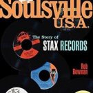 Soulsville U. S. A. : The Story of Stax Records by Robert M. Bowman and Rob...