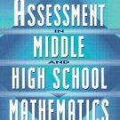 Assessment in Middle and High School Mathematics : A Teacher's Guide by...