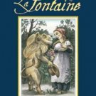 Arcade Classics: The Complete Fables of la Fontaine : A New Translation in...