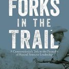 Forks in the Trail : A Conservationist's Trek to the Pinnacles of Natural...