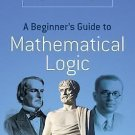A Beginner's Guide to Mathematical Logic by Raymond M. Smullyan (2014,...