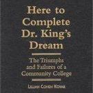 Here to Complete Dr. King's Dream : The Triumphs and Failures of a Community...