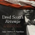 Dred Scott's Revenge : A Legal History of Race and Freedom in America by...