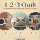 1, 2, 3 Quilt : Shape up Your Skills with 24 Stylish Projects by Ellen...