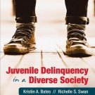 Juvenile Delinquency in a Diverse Society by Kristin A. Bates and Richelle S....