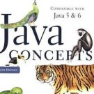 Java Concepts : Compatible with Java 5 and 6 by Cay S. Horstmann (2007,...