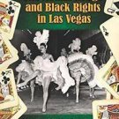 The Moulin Rouge and Black Rights in Las Vegas : A History of the First...
