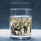 Dry Manhattan : Prohibition in New York City by Michael A. Lerner (2008,...