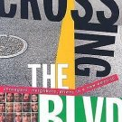 Crossing the Blvd : Strangers Neighbors and Aliens in a New America by Warren...