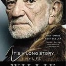 It's a Long Story : My Life by Willie Nelson (2016, Paperback)