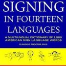 Signing in Fourteen Languages : A Multilingual Dictionary of 2,500 American...