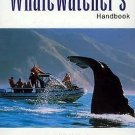 The Whale-Watcher's Handbook : A Field Guide to the Whales, Dolphins, and...