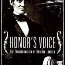 Honor's Voice : The Transformation of Abraham Lincoln by Douglas L. Wilson...
