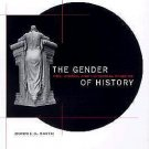 The Gender of History : Men, Women, and Historical Practice by Bonnie G....