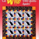 Go Wild with Quilts - Again! : 10 New Bird and Animal Designs by Margaret...