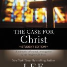 Case for ... Series for Students: The Case for Christ : A Journalist's...