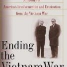 Ending the Vietnam War : A History of America's Involvement in and...